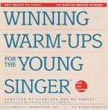 Winning Warm-ups for the Young Singer