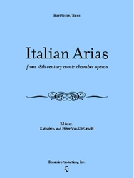 Italian Arias from 18th century comic chamber operas for Baritone/Bass Italian aria, baritone, bass, intermezzo, comic aria, audition aria